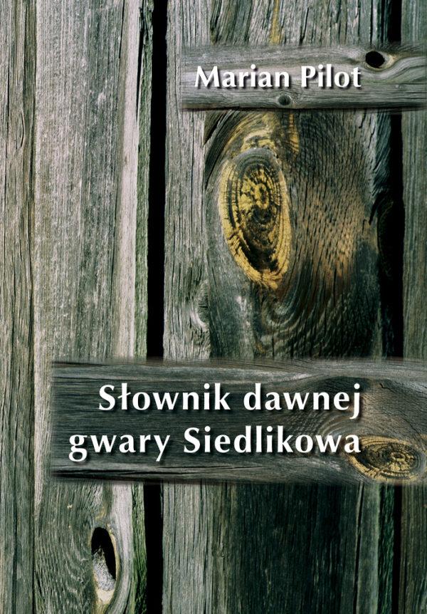 Słownik dawnej gwary Siedlikowa